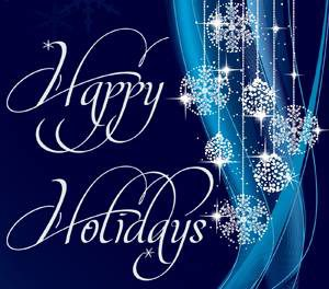 Happy Holidays and Happy New Year to All!