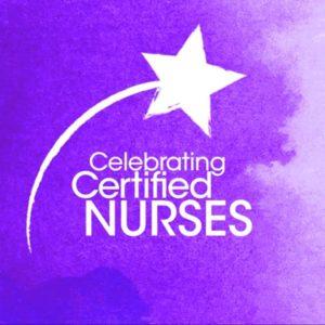 Celebrating Certified Nurses!