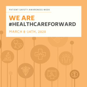 Patient Safety Awareness Week!